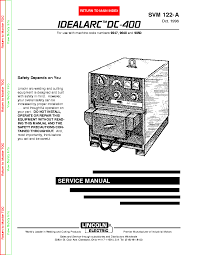lincoln electric svm122 a idealarc dc 400 service manual download