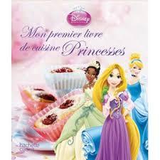 princesse cuisine disney princesses mon premier livre de cuisine princesses walt