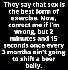 Funny Sex Jokes Memes - sex is the best form of exercise funny quotes