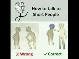 Short People Meme - how to talk to short people meme youtube
