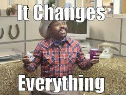 That Changes Everything Meme - mio black dude quickmeme