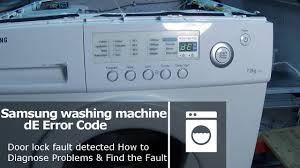 samsung washing machine de error code door lock fault youtube