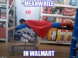 Walmart Memes - meanwhile in walmart meme