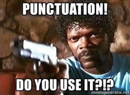 Punctuation Meme - punctuation do you use it pulp fiction meme generator