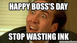 Happy Boss S Day Meme - boss s day