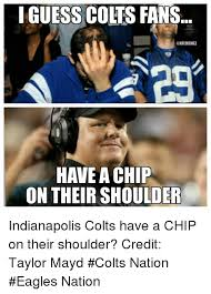 Indianapolis Colts Memes - i guess colts fans nflmemez have a chip on their shoulder