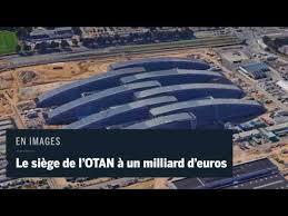 siege de otan otan un nouveau siège à plus de un milliard d euros