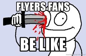 Flyers Meme - flyers fans be like knife in eye meme generator