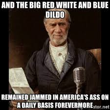 Dildo Meme - and the big red white and blue dildo remained jammed in america s