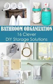bathroom organizers ideas small bathroom organization 16 clever diy storage solutions
