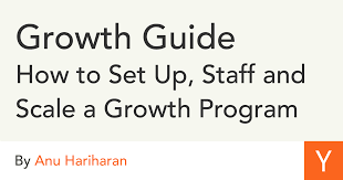 growth guide how to set up staff and scale a growth program