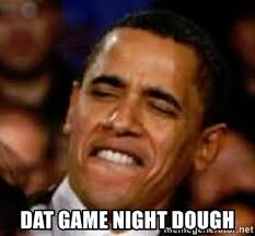 Datass Meme - dat game night dough obama dat ass face meme generator
