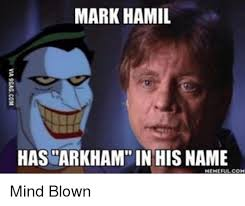 Mind Blown Meme - mark hamil has arkham in his name mind blown mark hamill meme on