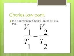 15 charles law cont the equation for charles law looks like this