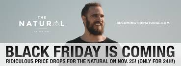 black friday is coming get 200 off the natural black friday only deal real social