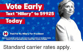 Hillary Clinton Texting Meme - no you can t text your vote but these ads tell hillary clinton