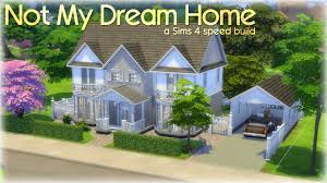 not my dream home the sims 4 house build youtube