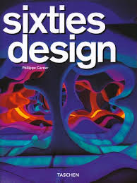 design taschen sixties design philippe garner 9783822857823 books