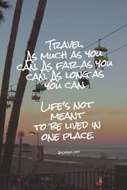 travel as much as you can travel quotes for travel
