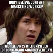 Funny Marketing Memes - memes on importance of content marketing lol content