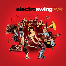 electro swing fever electro swing fever de compilation electro swing fever sur