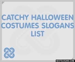 Names Halloween Costumes 30 Catchy Halloween Costumes Slogans List Taglines Phrases
