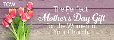 christian mothers day gifts s day gifts for the women in your church today s