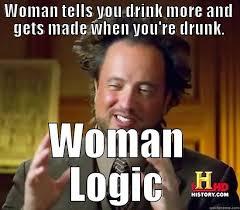 Meme Woman Logic - ancient aliens memes quickmeme