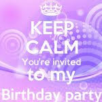 you re invited to my birthday party keep calm youre invited to my