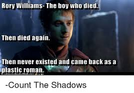 Rory Meme - rory williams the boy who died then died again then never existed