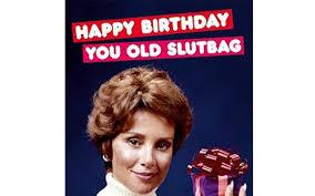 happy birthday slutbag u0027 are rude cards going too far telegraph