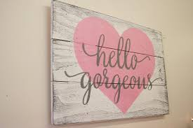 hello gorgeous wood sign girls nursery wall decor wall art shabby