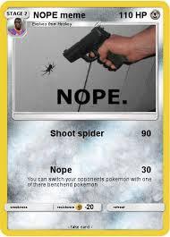 Nope Meme - pok礬mon nope meme shoot spider my pokemon card
