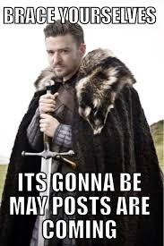 Brace Yourself Meme - brace yourselves it s gonna be may posts are coming hilarious