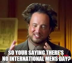 International Memes - ancient aliens meme imgflip