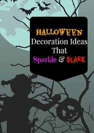 halloween decoration ideas that sparkle and scar