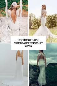 how to cut out the back of a cabinet 30 cutout back wedding dresses that wow weddingomania