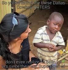 Dallas Cowboy Hater Memes - no way lady quickmeme