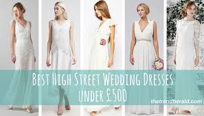 highstreet wedding dresses best high wedding dresses 500 the trend herald