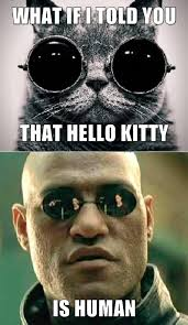 Morpheus Cat Meme - hello kitty scandal matrix morpheus know your meme