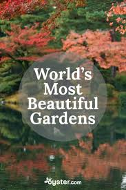 Beautiful Gardens In The World 10 Of The Most Beautiful Gardens Around The World Oyster Com