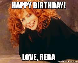 Birthday Love Meme - happy birthday love reba make a meme