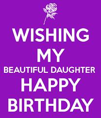 wishing my beautiful daughter happy birthday birthdays