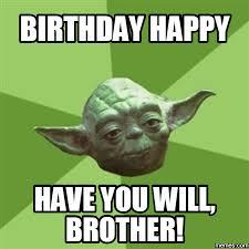 Birthday Brother Meme - lovebrainyquote com wp content uploads 2017 10 20