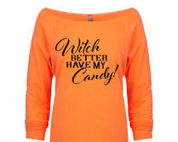 Funny Halloween T Shirt Witch Better Have My Candy Shirt Halloween Shirt Halloween
