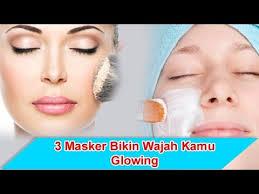 cara membuat wajah menjadi glowing secara alami 3 masker ini bikin wajah kamu glowing wajib coba youtube