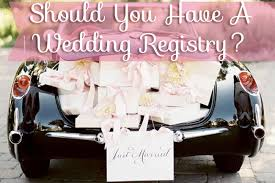 a wedding registry is it bad to not a wedding registry wedding planning questions