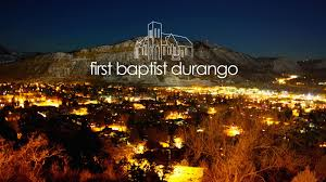 durango first baptist church of durango