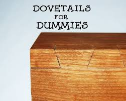 hand cut dovetails for dummies 10 steps with pictures