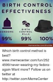 Birth Control Meme - birth control effectiveness birth condoms control pills 99 99 100